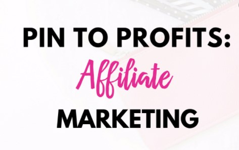 Pin to Profits: Affiliate Marketing