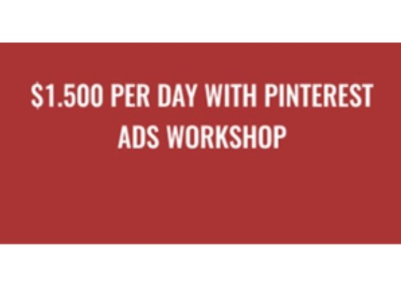 1500$ per Day with Pinterest Ads Workshop